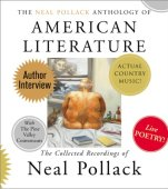 The Neal Pollack Anthology of American Literature: The Complete Neal Pollack Recordings
