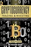 Cryptocurrency Trading & Investing: Bitcoin and Cryptocurrency technologies, cryptocurrency investing, cryptocurrency book for beginners (Strategies & ... Cryptocurrencies you should invest)