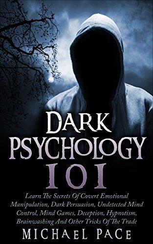 Dark Psychology 101: Learn The Secrets Of Covert Emotional...