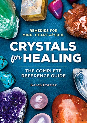 Crystals for Healing: The Complete Reference Guide With Over...
