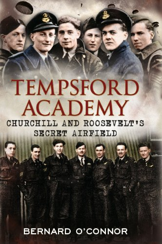 Tempsford Academy: Churchill's and Roosevelt's Secret Airfield Kindle Edition