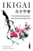 Ikigai: những bí mật của Nhật Bản cho một cuộc sống lâu dài và hạnh phúc
