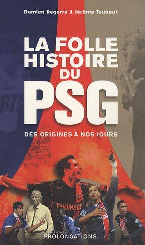 La folle histoire du PSG : des origines à nos jours