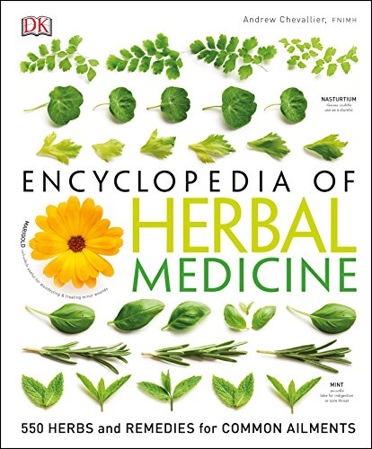 Encyclopedia of Herbal Medicine: 550 Herbs and Remedies for...