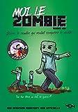 Moi, le zombie - Une aventure Minecraft - Roman junior - Dès 8 ans