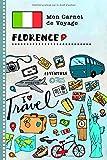 Florence Carnet de Voyage: Journal de bord avec guide pour enfants. Livre...