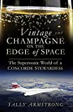 Vintage Champagne on the Edge of Space: The Supersonic World of a Concorde...