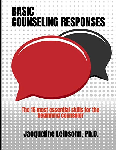 Basic Counseling Responses: The fifteen most essential...