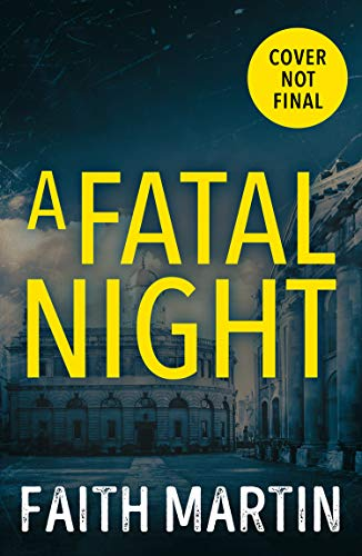 A Fatal Night: Don't miss the next gripping mystery from million-copy bestseller Faith Martin! (Ryder and Loveday, Book 7)