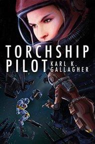 Torchship Pilot by [Karl K Gallagher]