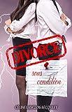 Divorce sous condition