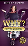 Why?: Stepping into Purpose