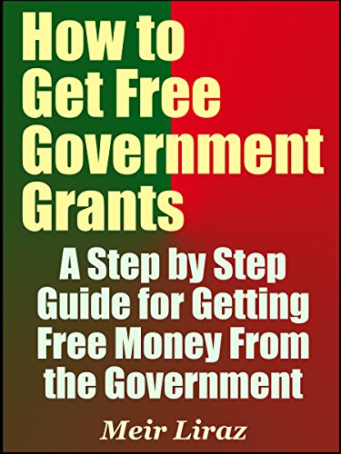 Amazon.com: How to Get Free Government Grants - A Step by Step ...
