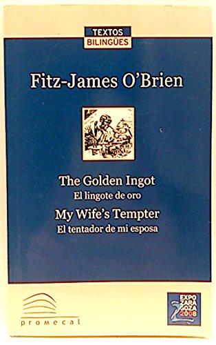 The Golden Ingot - El lingote de Oro - My Wife's Tempter - E