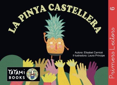 La pinya castellera: un conte de castells i de fer pinya!: Volume 6 (Primers Lectors)