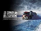 Le Convoi de l'extrême - L'hiver de tous les dangers - Season 6