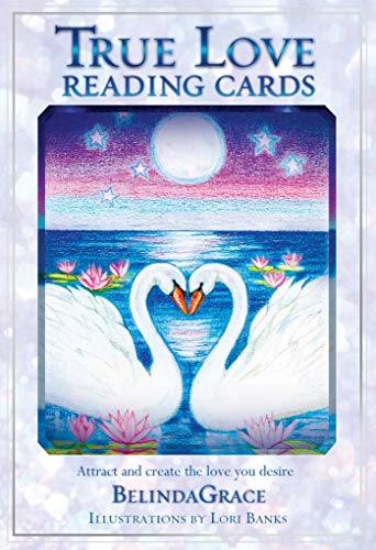True Love Reading Cards: Attract and Create the Love You...