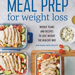 Meal Prep for Weight Loss: Weekly Plans and Recipes to Lose Weight the Healthy Way 12 - My Weight Loss Today