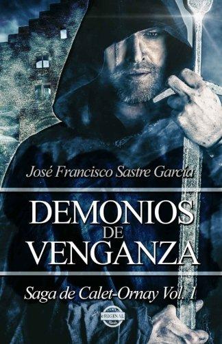 Demonios de Venganza: Saga de Calet-Ornay vol. 1: Volume 1