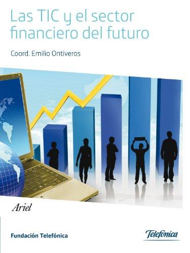 Las TIC y el sector financiero del futuro (Colección Fundación Telefónica)