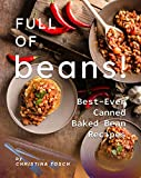Full of Beans!: Best-Ever Canned Baked Bean Recipes