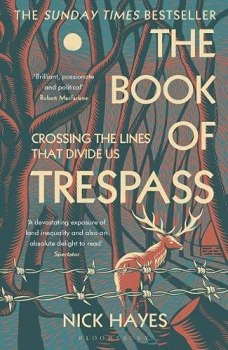 The Book of Trespass: Crossing the Lines that Divide Us