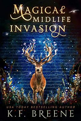 Magical Midlife Invasion: A Paranormal Women's Fiction Novel (Leveling Up Book 3) by [K.F. Breene]