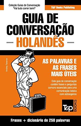 Guia de Conversação Portuguès-Holandès E Mini Dicionário 250 Palavras