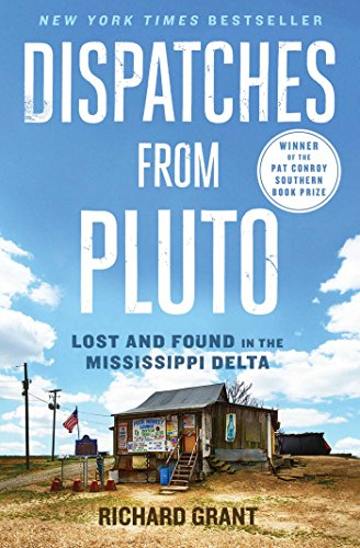 Amazon.com: Dispatches from Pluto: Lost and Found in the Mississippi Delta  eBook: Grant, Richard: Kindle Store