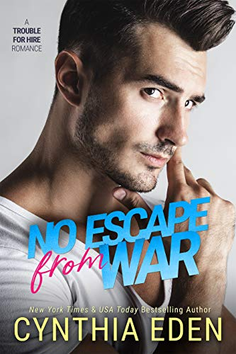 No Escape From War (Trouble For Hire Book 1) by [Cynthia Eden]
