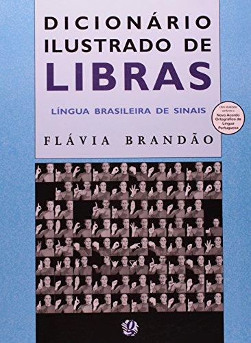 Dicionário Ilustrado de Libras. Língua Brasileira de Sinais