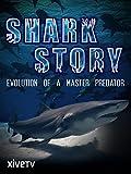 Shark Story: Evolution of a Master Predator