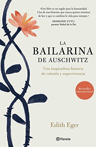 La bailarina de Auschwitz: Una inspiradora historia de valentía y supervivencia (No Ficción)