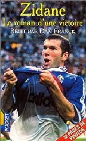 Zidane - Le roman d'une victoire de Zinédine Zidane