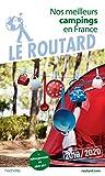 Guide du Routard Nos meilleurs campings en France...
