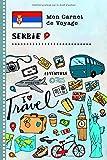 Serbie Carnet de Voyage: Journal de bord avec guide pour enfants. Livre de...