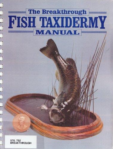 Breakthrough Fish Taxidermy Manual