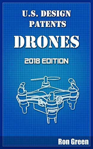 U.S. Design Patents - Drones: 2018 Edition (English Edition)
