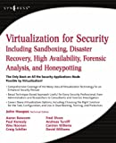 Virtualization for Security: Including Sandboxing, Disaster Recovery, High Availability, Forensic Analysis, and Honeypotting