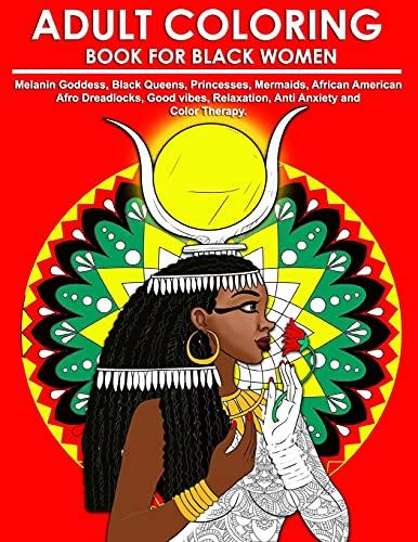 Adult Coloring Book for Black Women: Melanin Goddess, Black...