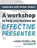 Captivate with Stellar Slides: A workshop to help you become an effective presenter: DO NOT PURCHASE unless you are already a member of my online course Captivate with Stellar Slides!