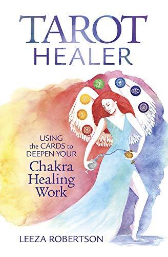 Tarot Healer: Using the Cards to Deepen Your Chakra Healing...