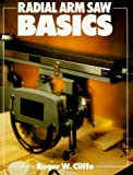 Radial Arm Saw Basics (Basics Series)