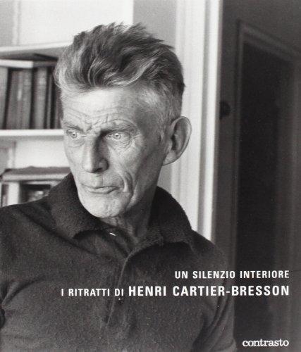 Un silenzio interiore. I ritratti di Henri Cartier-Bresson. Ediz. illustrata