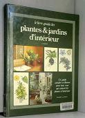 Le livre guide des plantes et jardins d'intérieur