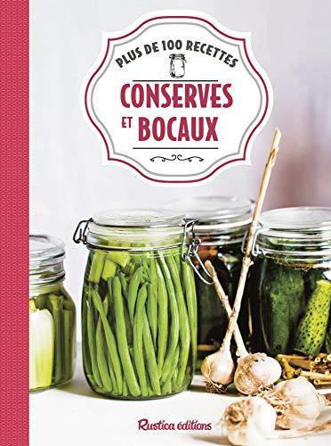 Conserves et bocaux: Plus de 100 recettes