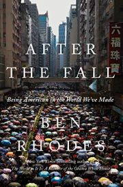 After the Fall: Being American in the World We've Made by [Ben Rhodes]