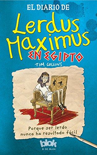 El diario de Lerdus Maximus en Egipto: Porque ser lerdo nunca ha resultado fácil (Escritura desatad