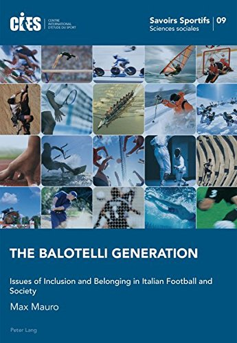 The Balotelli Generation: Issues of Inclusion and Belonging in Italian Football and Society