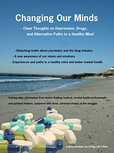 Changing Our Minds - Clear Thoughts on Depression, Drugs and...